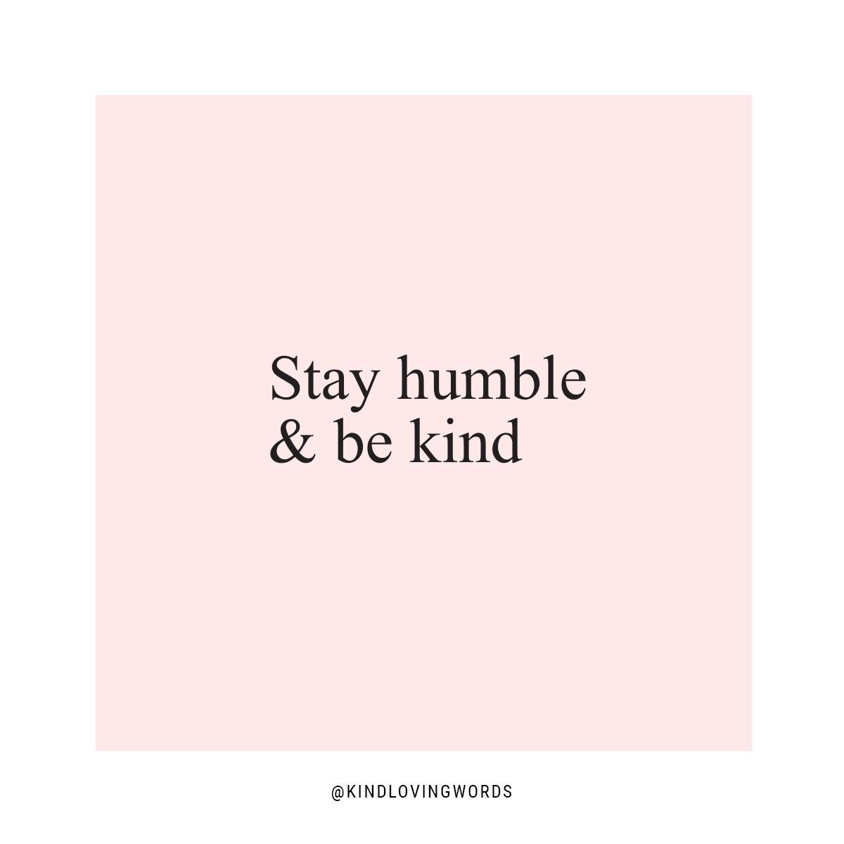 Stay Humble & BeKind